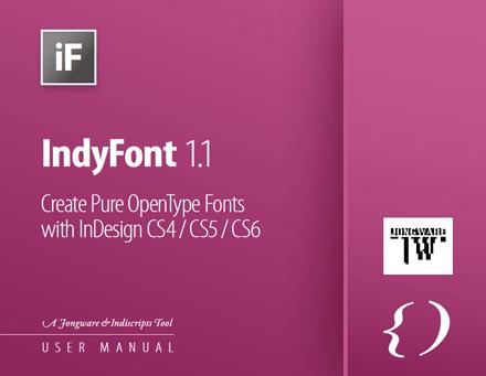 Mit IndyFont kann man Schriftarten direkt aus InDesign ab Version CS4 erstellen. Quelle: IndyFont