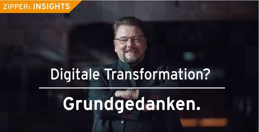 ZIPPERs INSIGHTS: Start der 1. Staffel - Digitale Transformation? Grundgedanken.