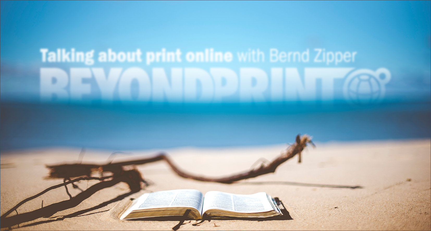 beyond-print.de macht Sommerpause