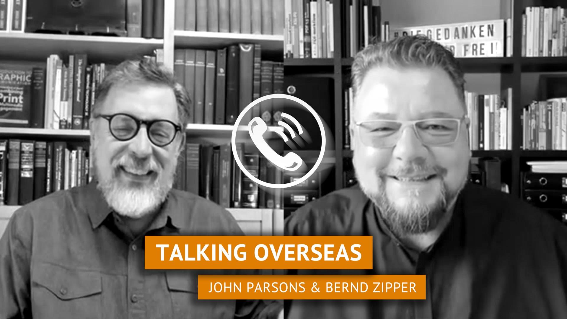 Talking Overseas: John Parsons und Bernd Zipper