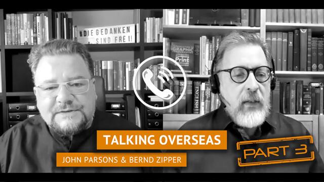TALKING OVERSEAS:  EIN UPDATE MIT JOHN PARSONS UND BERND ZIPPER